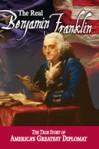 The Real Benjamin Franklin
